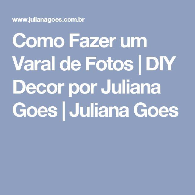 Como Fazer um Varal de Fotos   DIY Decor por Juliana Goes   Juliana Goes