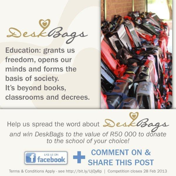 EDUCATION: grants us freedom, opens our minds and forms the basis of society. It's beyond books, classrooms and decrees.    *Please help us spread the word about DeskBags - like the DeskBags page on Facebook and share a post and you could WIN DeskBags to the value of R50,000 to donate to the school of your choice!