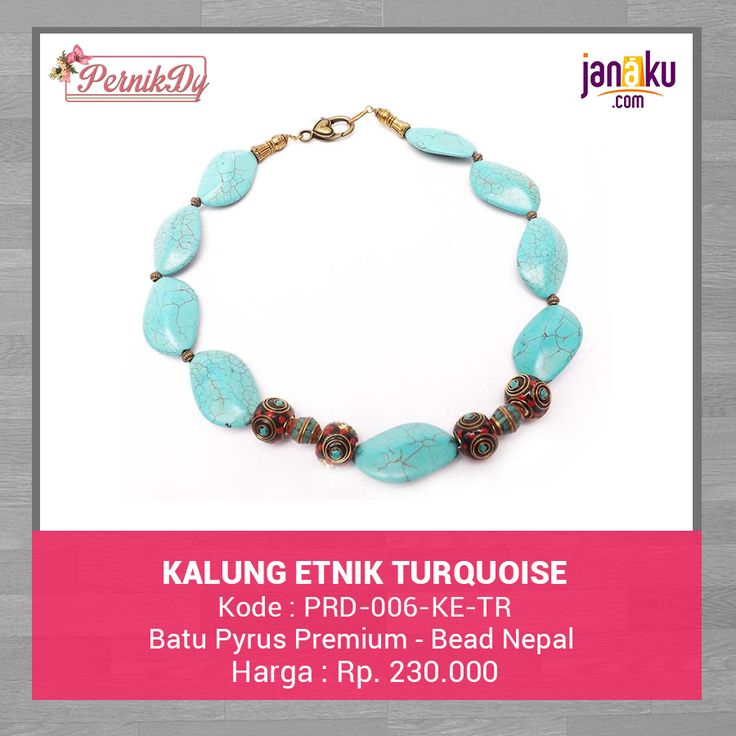 Kalung Etnik Turquoise - IDR 230.000 - Pernikdy - Batu Pyrus Premium dirangkai dengan bead nepal pilihan