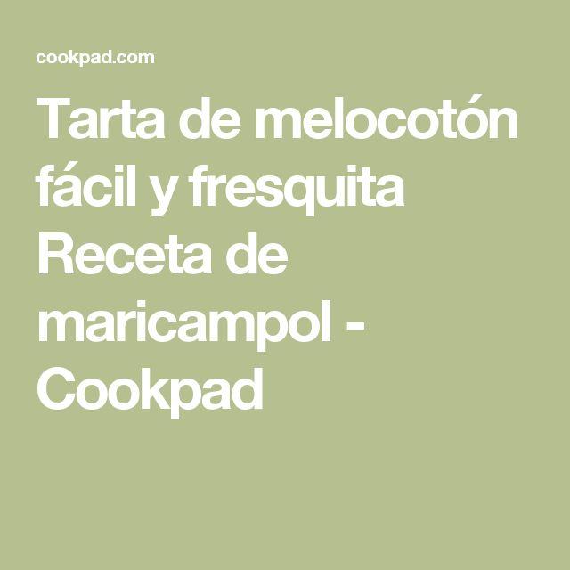 Tarta de melocotón fácil y fresquita Receta de maricampol - Cookpad