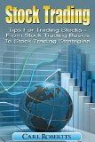 Stock Trading: Tips for Trading Stocks - From Stock Trading For Beginners To Stock Trading Strategies (Stock Trading Systems Book 1) - http://www.tradingmates.com/stock-trading-tips-for-trading-stocks-from-stock-trading-for-beginners-to-stock-trading-strategies-stock-trading-systems-book-1/