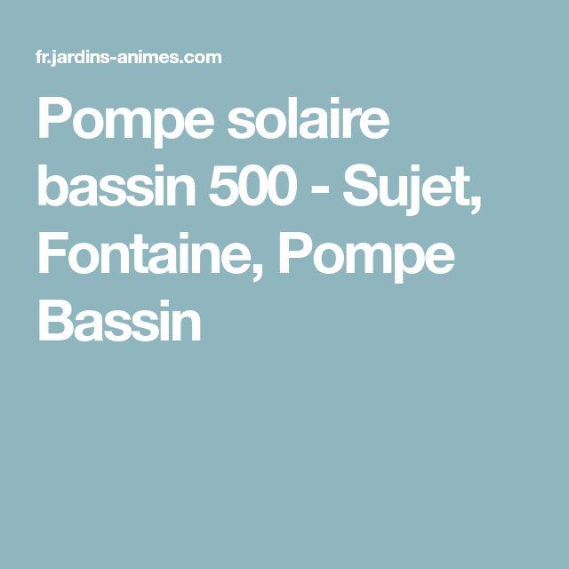 Pompe solaire bassin 500 - Sujet, Fontaine, Pompe Bassin