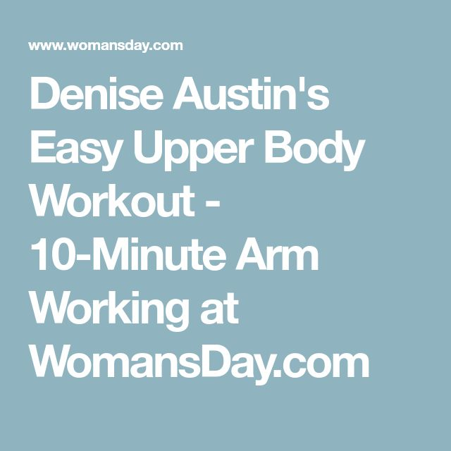 Denise Austin's Easy Upper Body Workout - 10-Minute Arm Working at WomansDay.com