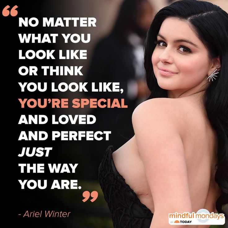 An important reminder to everyone, from the inspiring Ariel Winter.