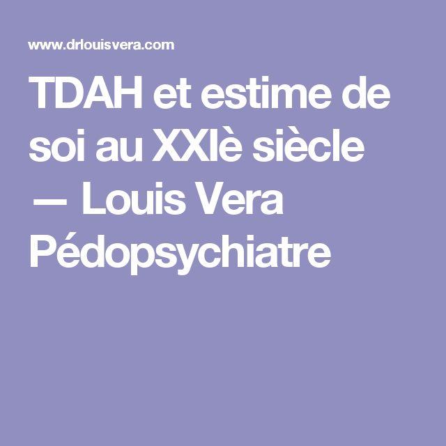 TDAH et estime de soi au XXIè siècle — Louis Vera Pédopsychiatre