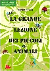 La grande lezione dei piccoli animali