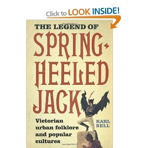 The Legend of Spring-Heeled Jack: Victorian Urban Folklore and Popular Cultures [Hardcover]