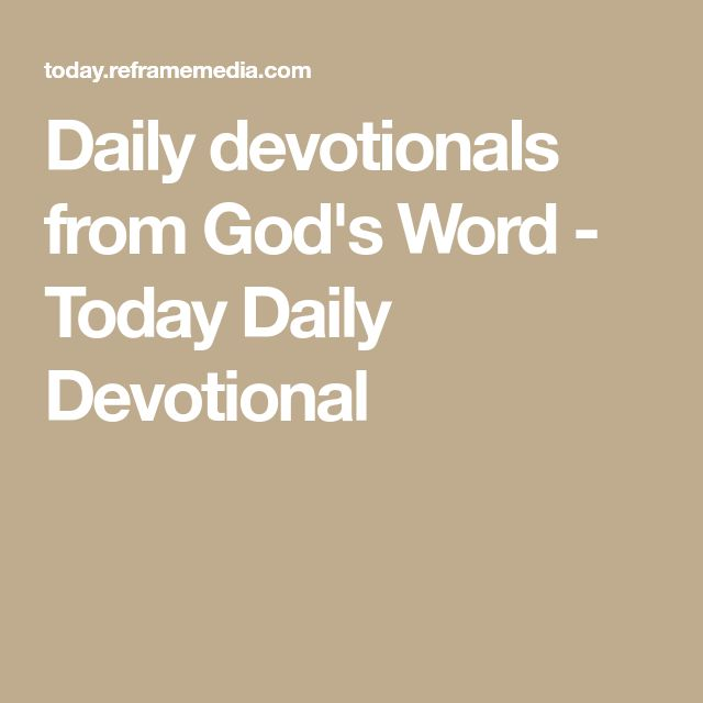 Daily devotionals from God's Word - Today Daily Devotional