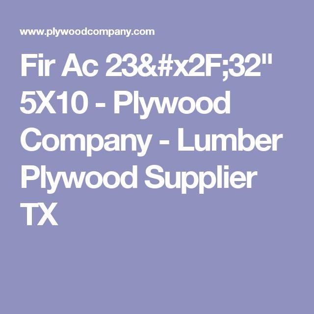 "Fir Ac 23/32"" 5X10 - Plywood Company - Lumber Plywood Supplier TX"