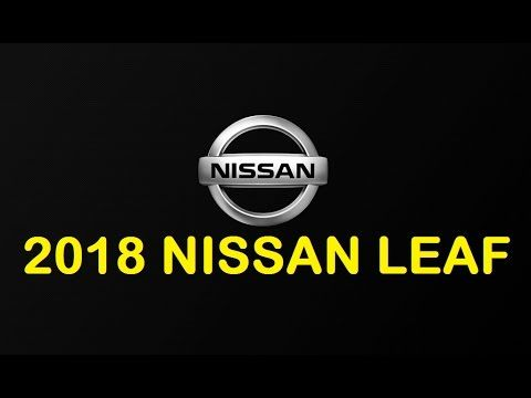 New Nissan Car : 2018 Nissan Leaf Interior and Exterior Reviews