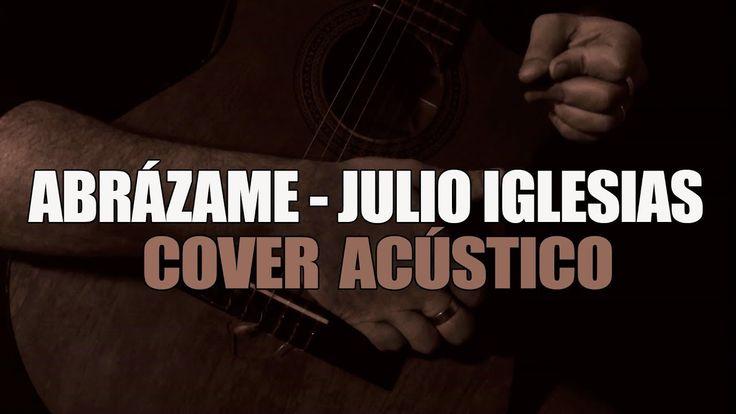 Abrázame - Julio Iglesias / Alejandro Fernandez (Cover Acústico)