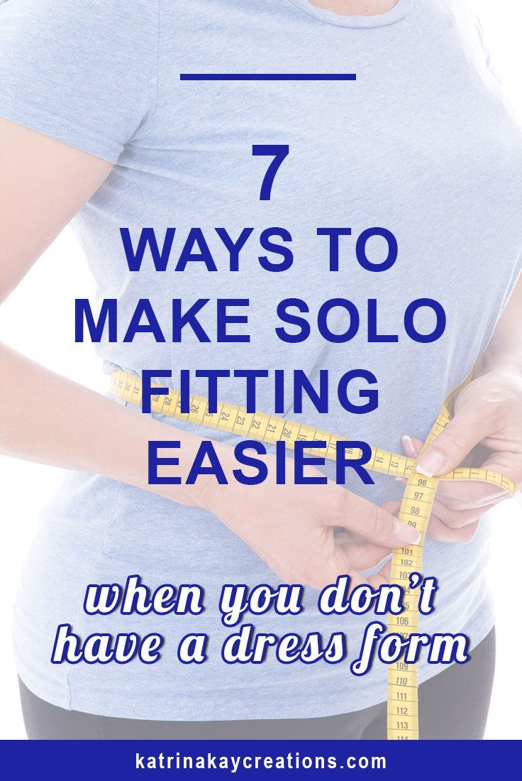 Don't have a dress form or a friend to help you fit the clothes you sew? This post gives you 7 ways to make fitting your muslin (or the clothes you sew) easier.  So don't let solo fitting stop you from sewing your own clothes.  Read the blog post or pin to save for later.