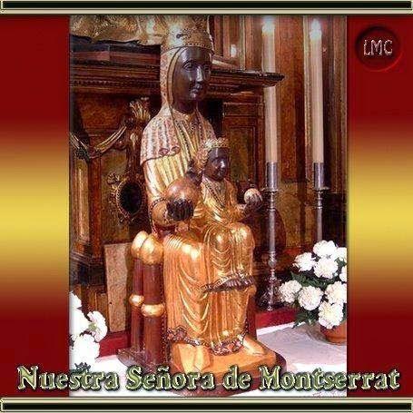 VIRGEN MARÍA, RUEGA POR NOSOTROS : NUESTRA SEÑORA DE MONTSERRAT, ADVOCACIÓN MARIANA, ...