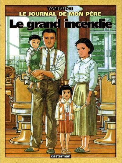 Le journal de mon père, tome 1: Le grand incendie -Jirô Taniguchi