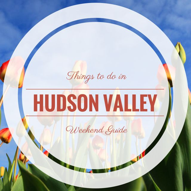 17 best images about spring time in the hudson valley on for Things to do in hudson ny this weekend