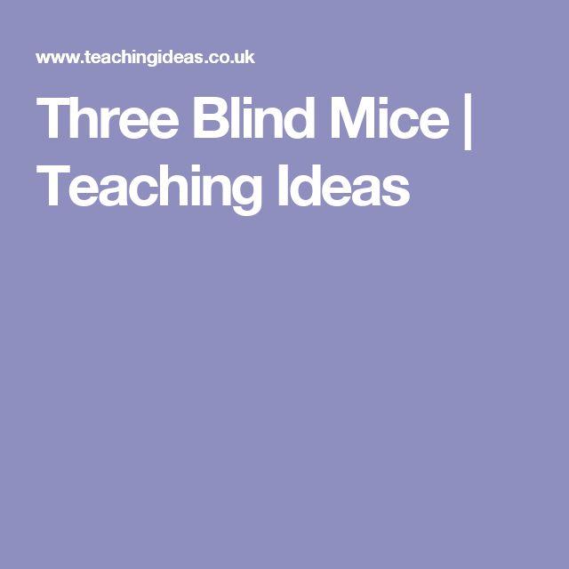 Three Blind Mice | Teaching Ideas