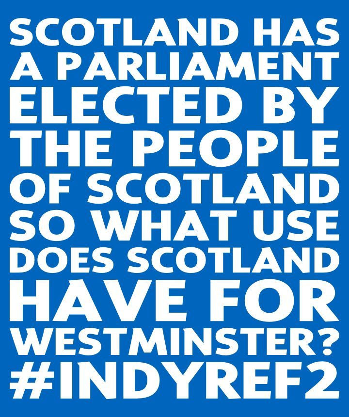 What do we need Westminster for? #indyref2