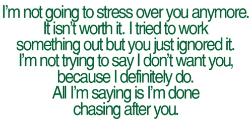 I'm Not Going To Stress Over You Anymore. It Isn't Worth