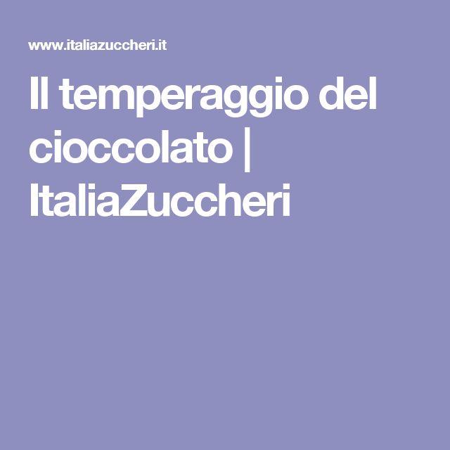 Il temperaggio del cioccolato | ItaliaZuccheri