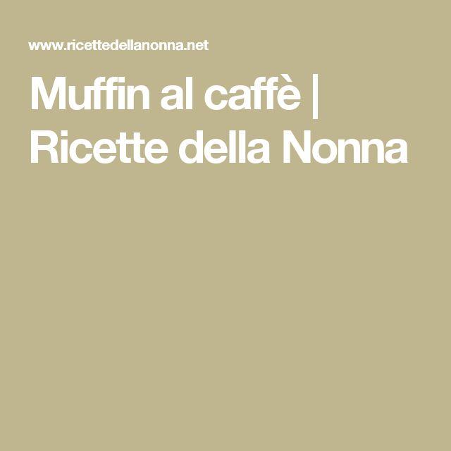 Muffin al caffè | Ricette della Nonna