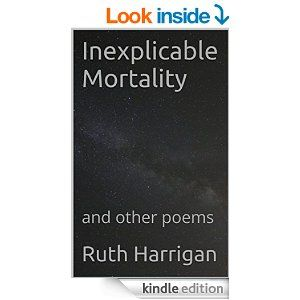 Inexplicable Mortality: and other poems - Kindle edition by Ruth Harrigan. Literature & Fiction Kindle eBooks @ Amazon.com.
