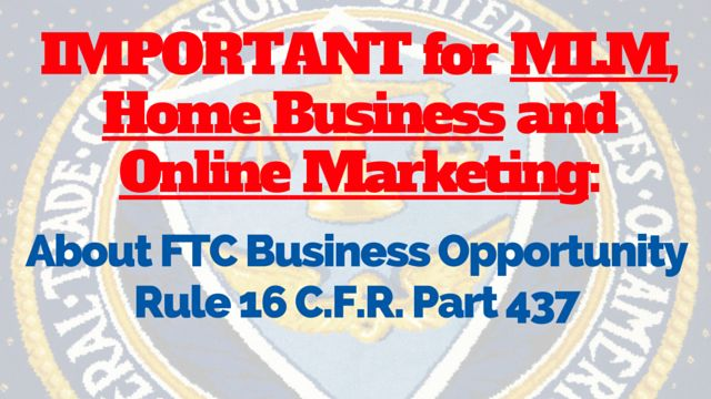 Important information for everyone who is involved in #MLM, #NetworkMarketing and OnlineBusiness: http://brandonline.michaelkidzinski.ws/important-for-mlm-home-business-and-online-marketing-about-ftc-business-opportunity-rule-16-c-f-r-part-437/