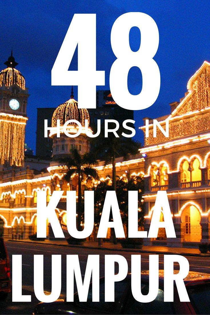 48 hours in Kuala Lumpur, Malaysia