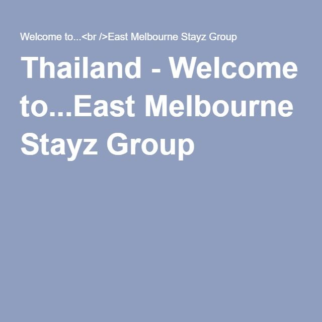 Thailand - Welcome to...East Melbourne Stayz Group