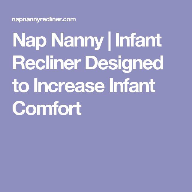 Nap Nanny   Infant Recliner Designed to Increase Infant Comfort
