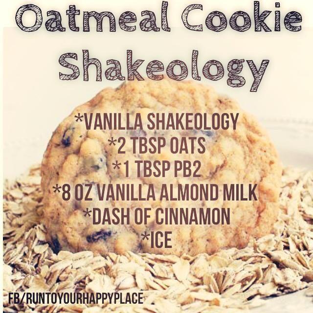 Oatmeal Cookie Shakeology   runtoyourhappyplace