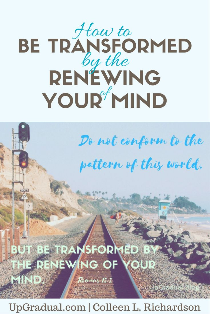 How to Be Transformed by the Renewing of Your Mind   Scripture   Romans 12:2   Personal Development   Christian Growth