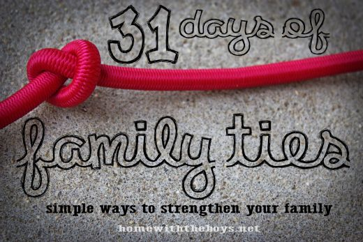 31 Days of Family Ties: Simple Ways to Strengthen Your Family