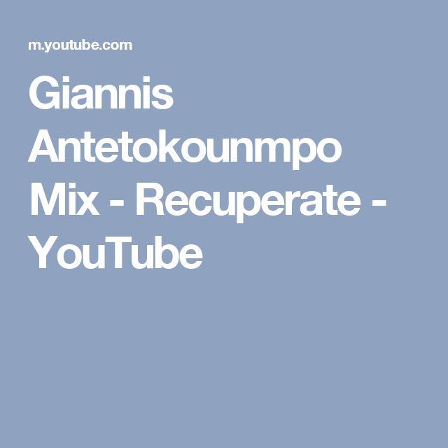 Giannis Antetokounmpo Mix - Recuperate - YouTube