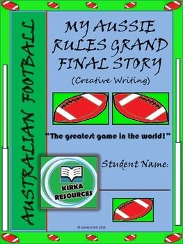 My Aussie Rules Story / My AFL Grand Final Story - Creative Writing:  This is a 9 page template    - aimed for year level 2 and 3 children.    - Children can write a made up story about the Aussie Rules Grand Final and follow other various prompts to encourage their story writing..