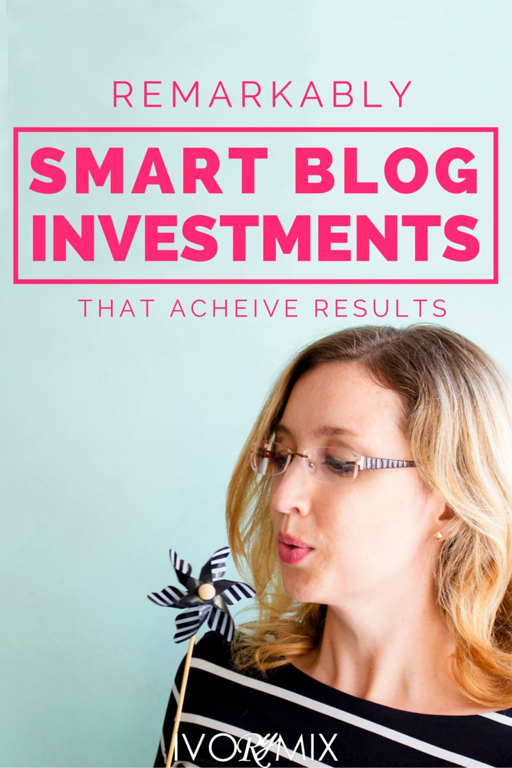 Remarkably smart investments to make in your blog for stunning results