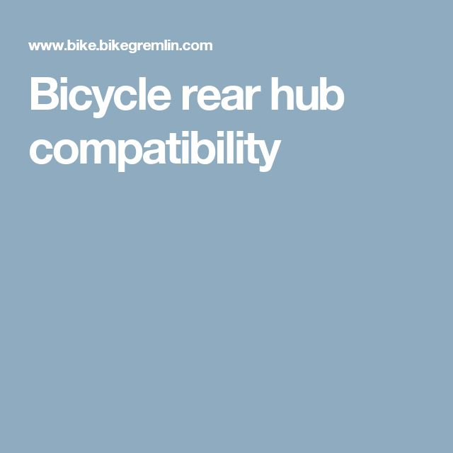 Bicycle rear hub compatibility