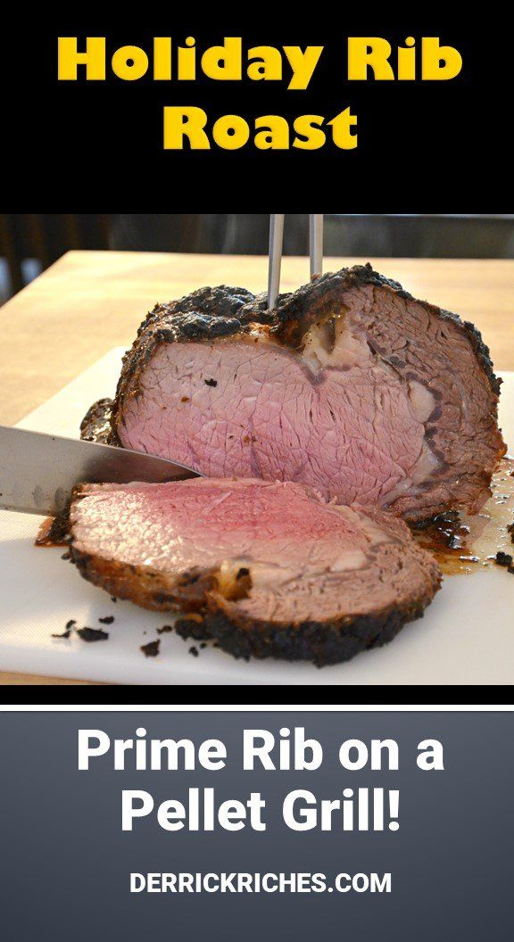 Holiday Rib Roast on a Pellet Grill   Cooking prime rib ...