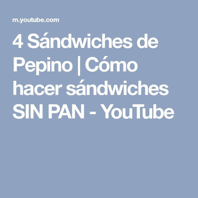 4 Sándwiches de Pepino | Cómo hacer sándwiches SIN PAN - YouTube