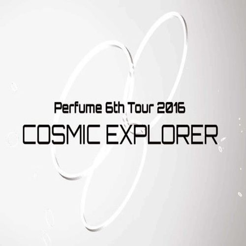 Perfume: 6th Tour 2016 - Cosmic Explorer [Limited Edition] [Blu-ray] [2016]