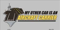 My Other Car Is An Aircraft Carrier Vanity Metal Novelty License Plate Tag Sign