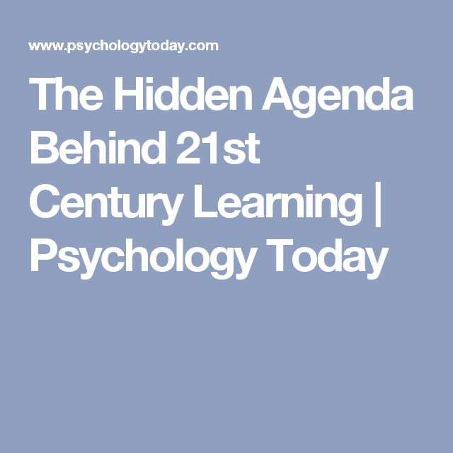 The Hidden Agenda Behind 21st Century Learning | Psychology Today