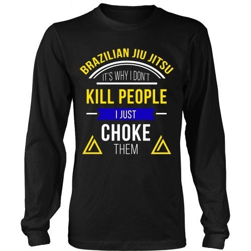 Brazilian Jiu Jitsu It's Why I Don't Kill People I Just Choke Them T-shirt Different styles and colors available just request a custom order.