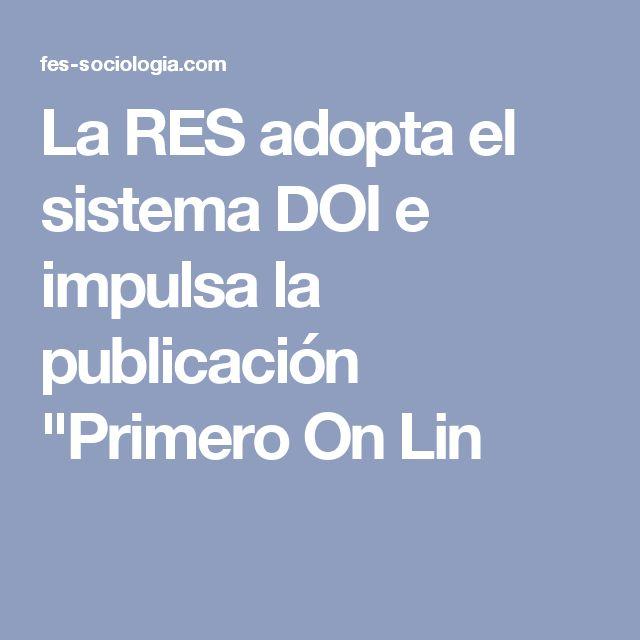 """La RES adopta el sistema DOI e impulsa la publicación """"Primero On Lin"""