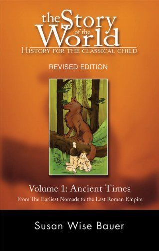 The Story of the World: History for the Classical Child: Volume 1: Ancient Times: From the Earliest Nomads to the Last Roman Emperor, Revised Edition by Susan Wise Bauer, http://www.amazon.com/dp/1933339004/ref=cm_sw_r_pi_dp_8OCXrb1B8TX0D