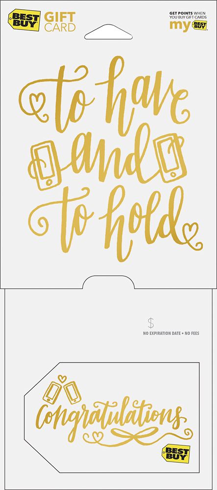 Best Buy GC - $50 To Have And To Hold - Wedding Congratulations Gift Card