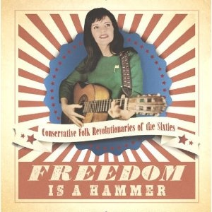 Amazon.com: Freedom Is A Hammer: Conservative Folk Revolutionaries Of The Sixties: Music