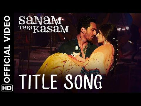 Sanam Teri Kasam Title Song | Official Video | Harshvardhan, Mawra | Himesh Reshammiya, Ankit Tiwari - YouTube
