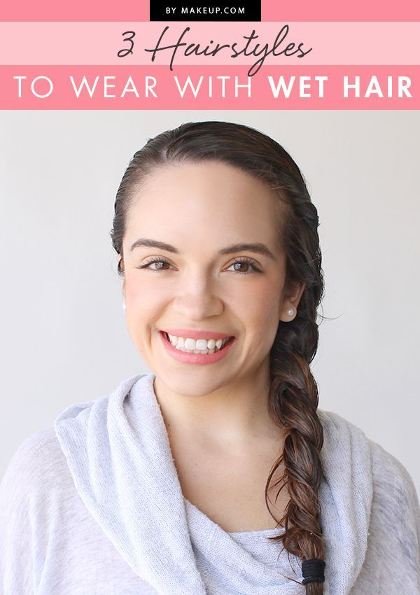 Hairstyles for damp hair : Ideas about wet hair hairstyles on
