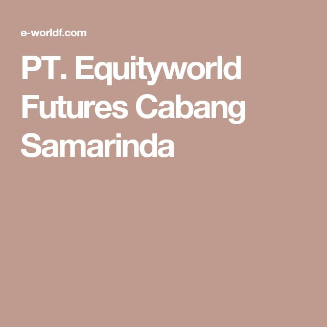 PT. Equityworld Futures Cabang Samarinda