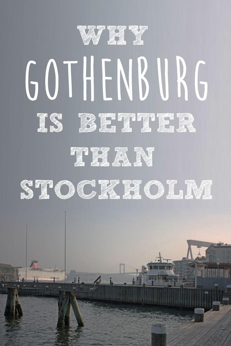 Why you should consider visiting Sweden's second-biggest city, Gothenburg, instead of Stockholm.